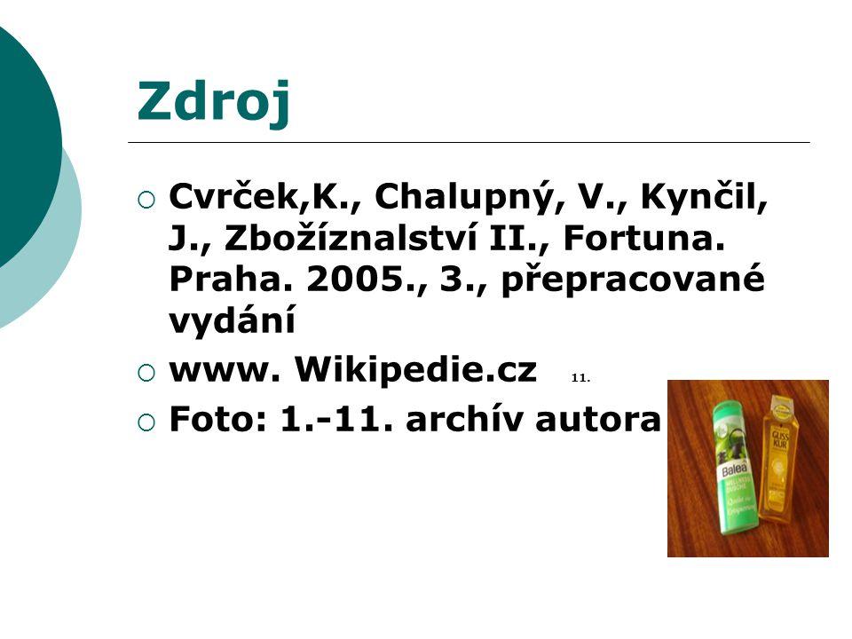 Zdroj  Cvrček,K., Chalupný, V., Kynčil, J., Zbožíznalství II., Fortuna. Praha. 2005., 3., přepracované vydání  www. Wikipedie.cz 11.  Foto: 1.-11.
