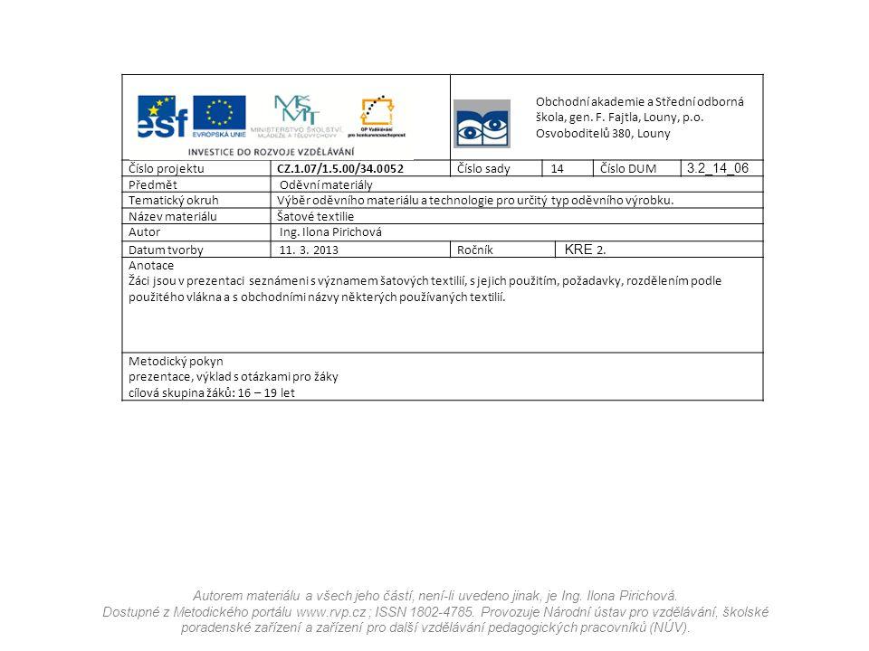 Autorem materiálu a všech jeho částí, není-li uvedeno jinak, je Ing. Ilona Pirichová. Dostupné z Metodického portálu www.rvp.cz ; ISSN 1802-4785. Prov