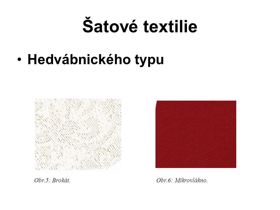 Šatové textilie Hedvábnického typu Obr.5: Brokát. Obr.6: Mikrovlákno.
