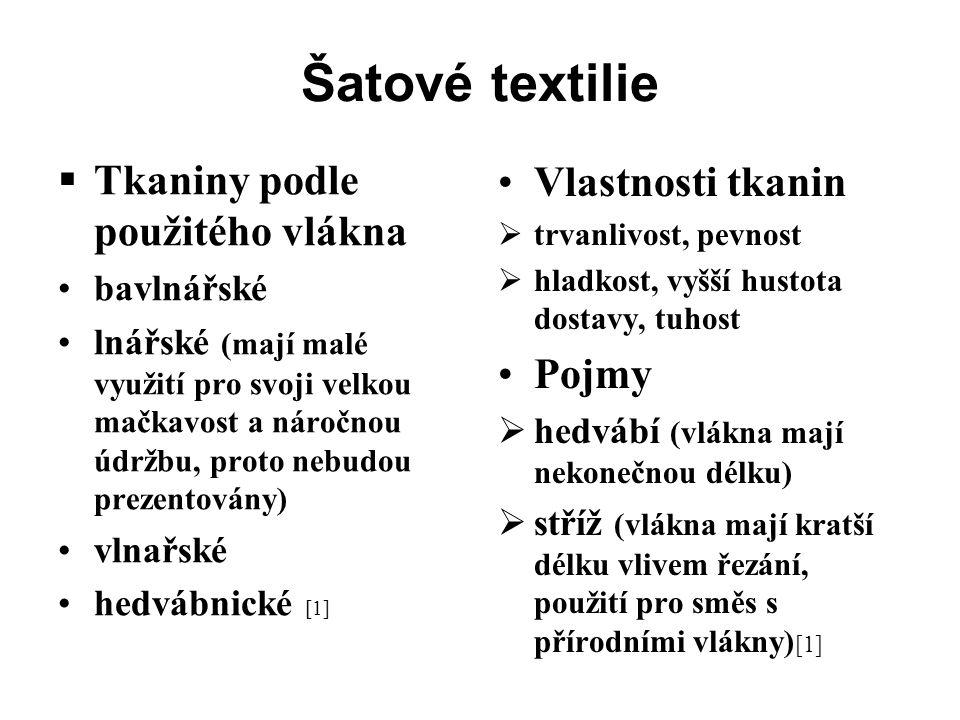 Šatové textilie  Tkaniny podle použitého vlákna bavlnářské lnářské (mají malé využití pro svoji velkou mačkavost a náročnou údržbu, proto nebudou pre