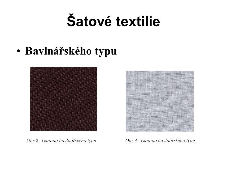 Šatové textilie Bavlnářského typu Obr.2: Tkanina bavlnářského typu. Obr.3: Tkanina bavlnářského typu.