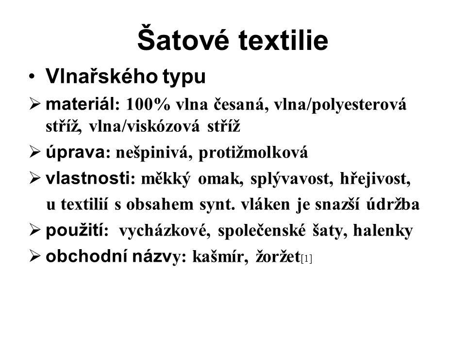 Šatové textilie Vlnařského typu  materiál : 100% vlna česaná, vlna/polyesterová stříž, vlna/viskózová stříž  úprava : nešpinivá, protižmolková  vla