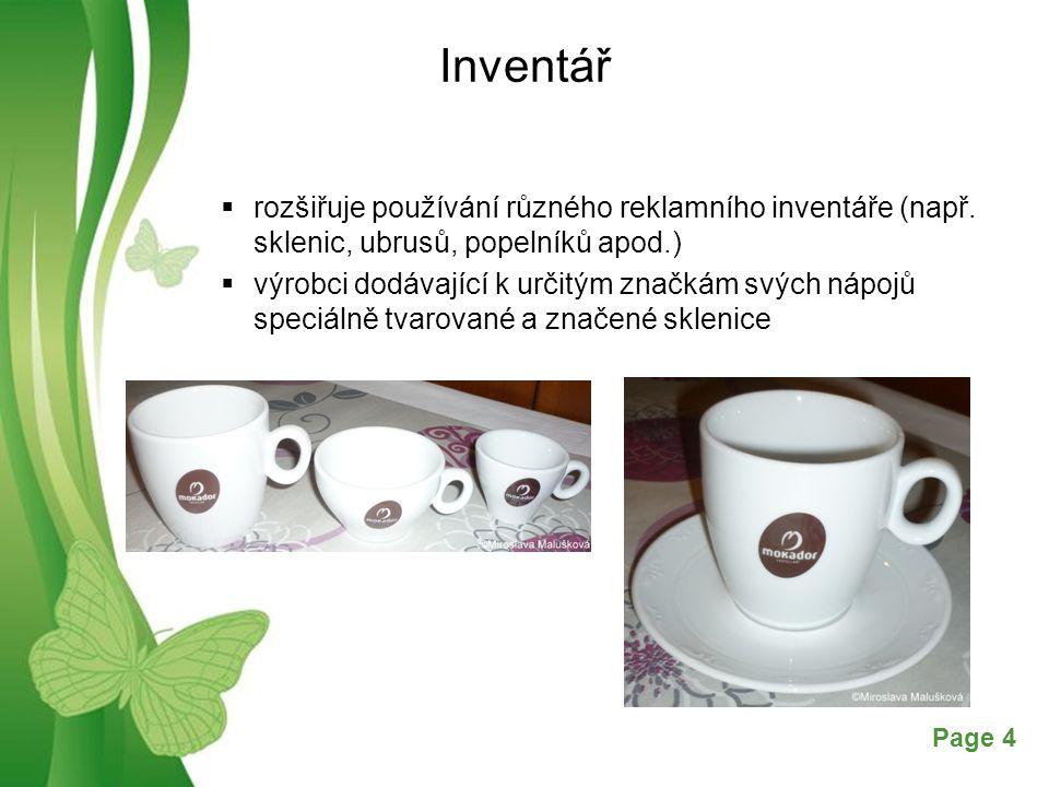 Free Powerpoint TemplatesPage 4 Inventář  rozšiřuje používání různého reklamního inventáře (např. sklenic, ubrusů, popelníků apod.)  výrobci dodávaj