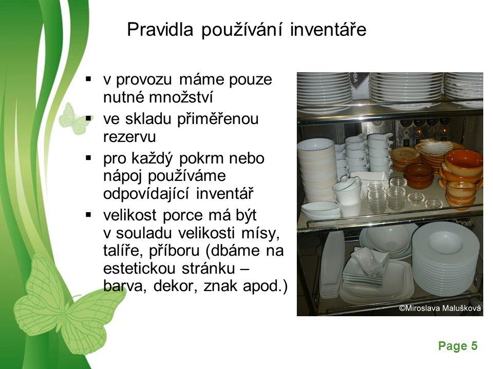 Free Powerpoint TemplatesPage 5 Pravidla používání inventáře  v provozu máme pouze nutné množství  ve skladu přiměřenou rezervu  pro každý pokrm ne