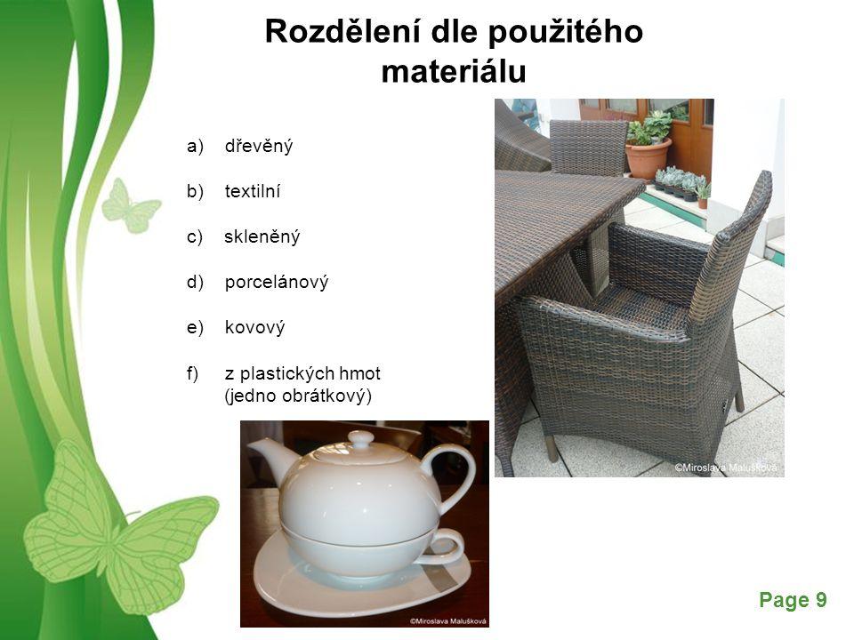 Free Powerpoint TemplatesPage 9 Rozdělení dle použitého materiálu a) dřevěný b) textilní c) skleněný d) porcelánový e) kovový f) z plastických hmot (j