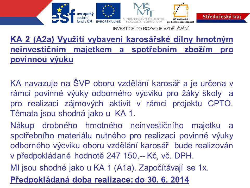KA 2 (A2a) Využití vybavení karosářské dílny hmotným neinvestičním majetkem a spotřebním zbožím pro povinnou výuku KA navazuje na ŠVP oboru vzdělání k