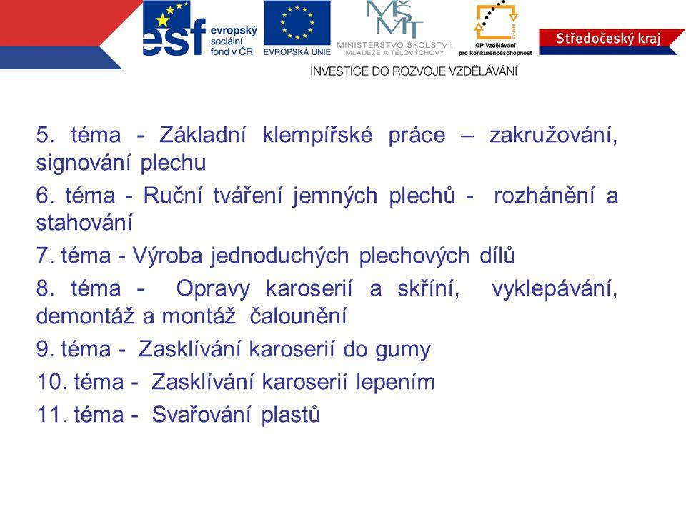5.téma - Základní klempířské práce – zakružování, signování plechu 6.