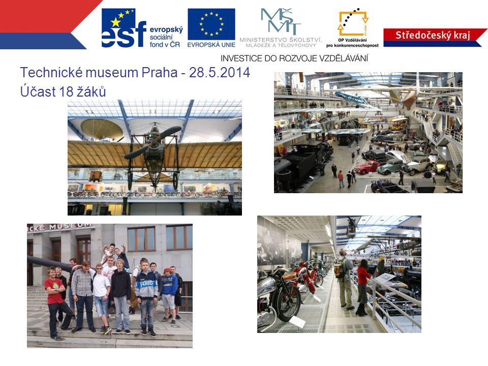 Technické museum Praha - 28.5.2014 Účast 18 žáků