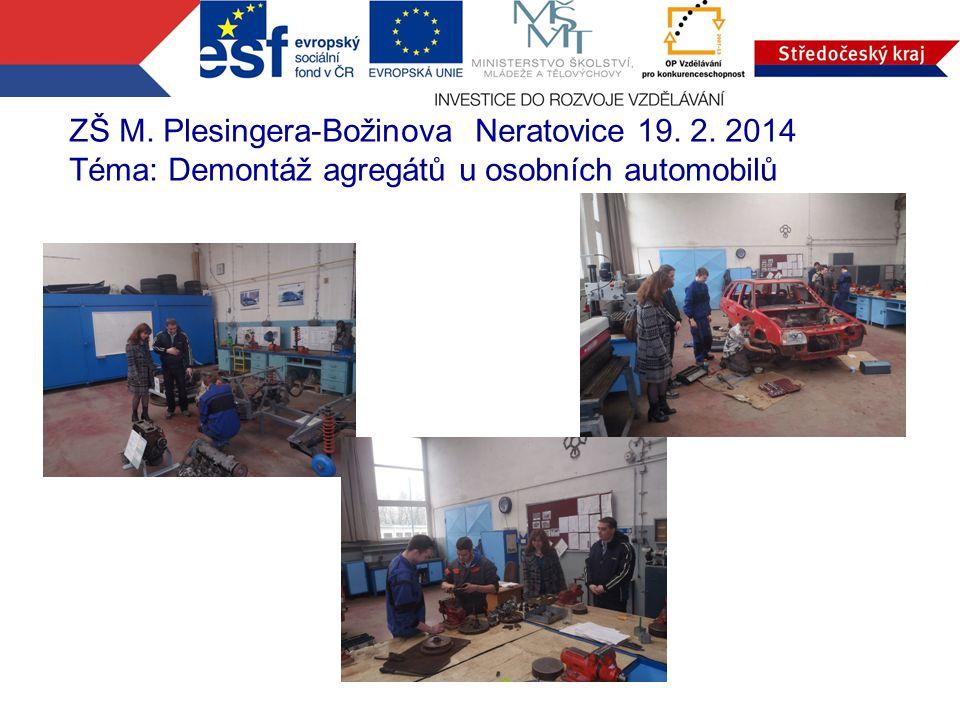 ZŠ M. Plesingera-Božinova Neratovice 19. 2. 2014 Téma: Demontáž agregátů u osobních automobilů
