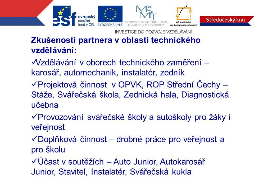 Zkušenosti partnera v oblasti technického vzdělávání: Vzdělávání v oborech technického zaměření – karosář, automechanik, instalatér, zedník Projektová
