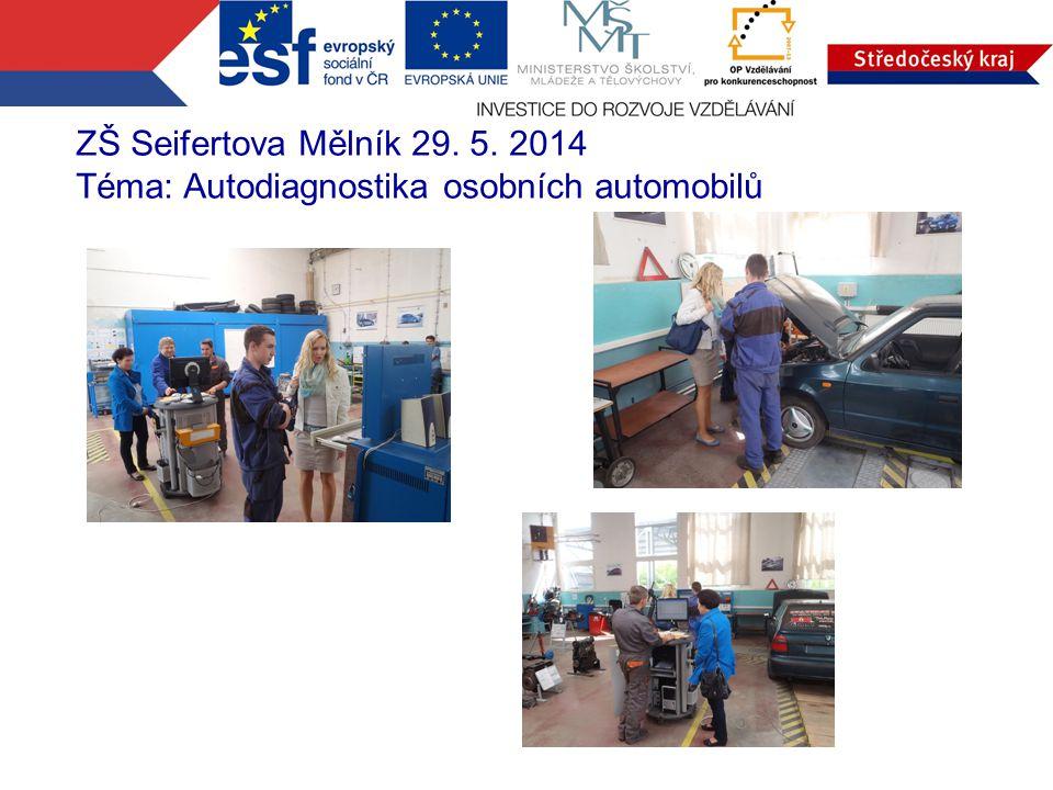 ZŠ Seifertova Mělník 29. 5. 2014 Téma: Autodiagnostika osobních automobilů