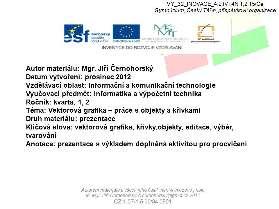VY_32_INOVACE_4.2.IVT4N,1,2.15/Če Gymn á zium, Český Tě ší n, př í spěvkov á organizace Autorem materiálu a všech jeho částí, není-li uvedeno jinak, je Mgr.