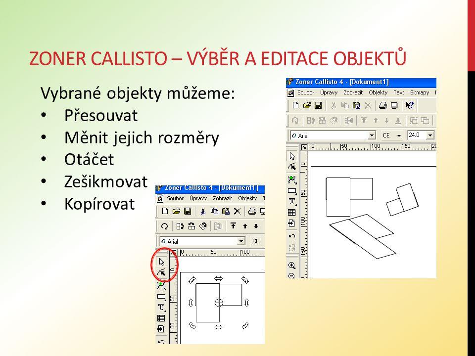 ZONER CALLISTO – TVAROVÁNÍ OBJEKTŮ Tvarovací nástroj slouží pro změnu tvaru objektu: Další tvarové úpravy: tvarování rohů obdélníka, tvarování oblouku a výseče, symetrické tvarování hvězd, převod na křivky.