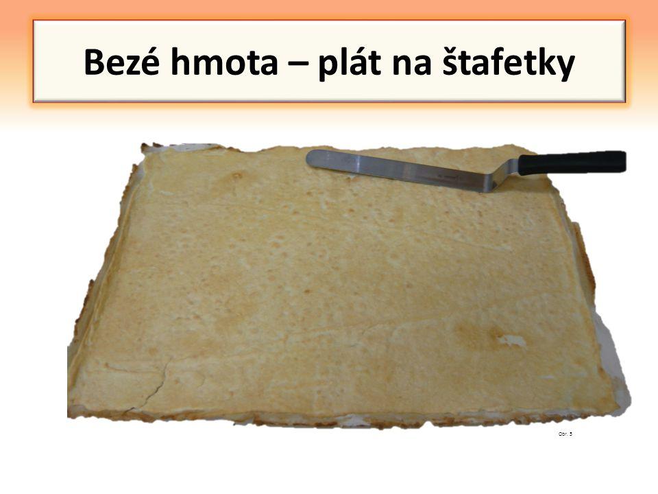 Bezé hmota – plát na štafetky Obr. 5