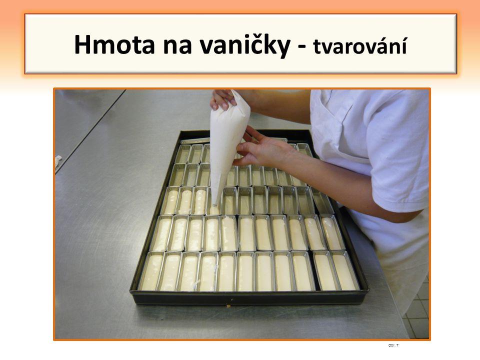 Hmota na vaničky - tvarování Obr. 7