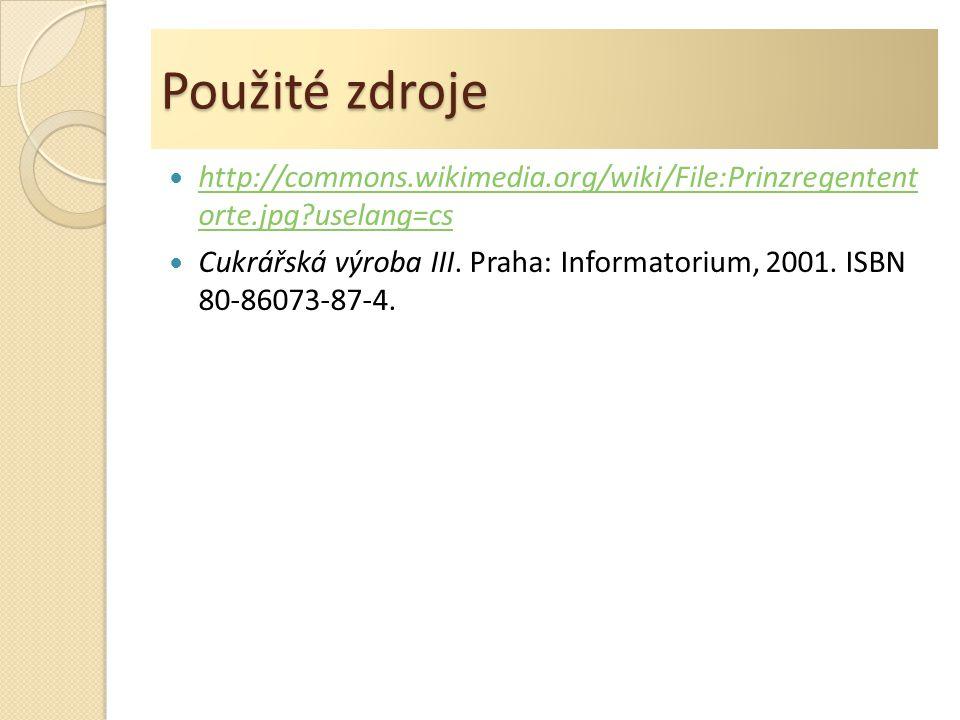 Použité zdroje http://commons.wikimedia.org/wiki/File:Prinzregentent orte.jpg uselang=cs http://commons.wikimedia.org/wiki/File:Prinzregentent orte.jpg uselang=cs Cukrářská výroba III.