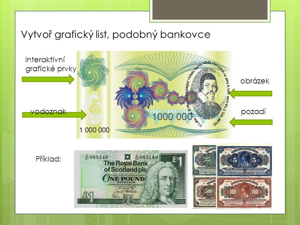Vytvoř grafický list, podobný bankovce vodoznak obrázek Interaktivní grafické prvky pozadí Příklad: