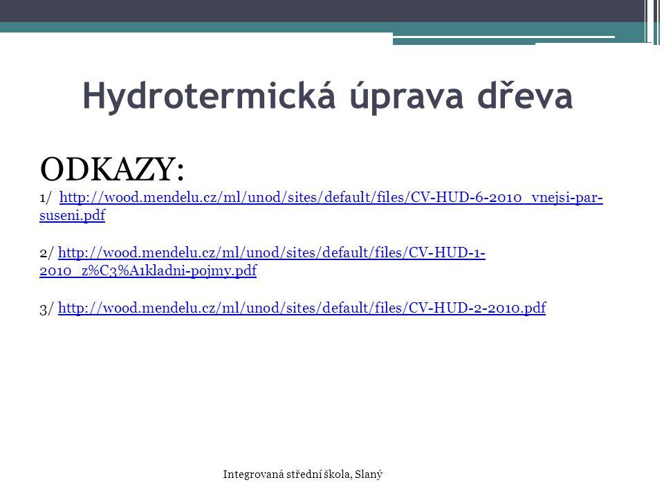 Hydrotermická úprava dřeva ODKAZY: 1/ http://wood.mendelu.cz/ml/unod/sites/default/files/CV-HUD-6-2010_vnejsi-par- suseni.pdfhttp://wood.mendelu.cz/ml