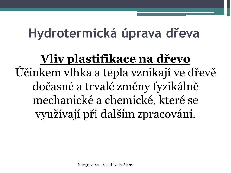 Hydrotermická úprava dřeva Vliv plastifikace na dřevo Účinkem vlhka a tepla vznikají ve dřevě dočasné a trvalé změny fyzikálně mechanické a chemické,