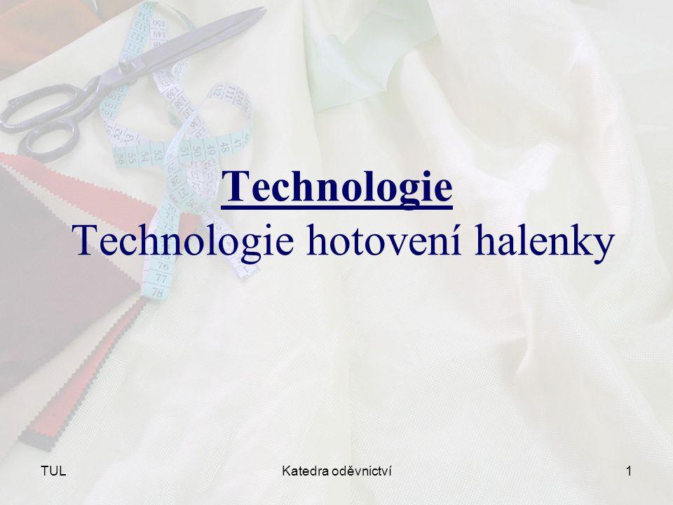 TULKatedra oděvnictví1 Technologie Technologie hotovení halenky