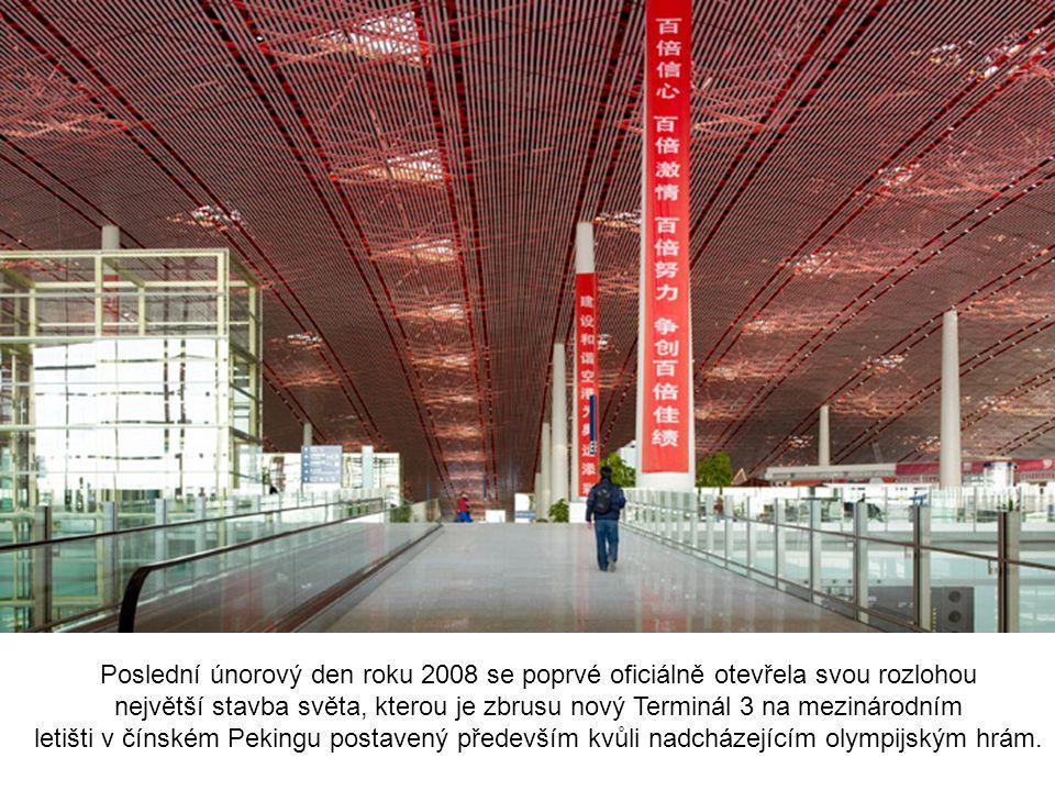 Poslední únorový den roku 2008 se poprvé oficiálně otevřela svou rozlohou největší stavba světa, kterou je zbrusu nový Terminál 3 na mezinárodním letišti v čínském Pekingu postavený především kvůli nadcházejícím olympijským hrám.