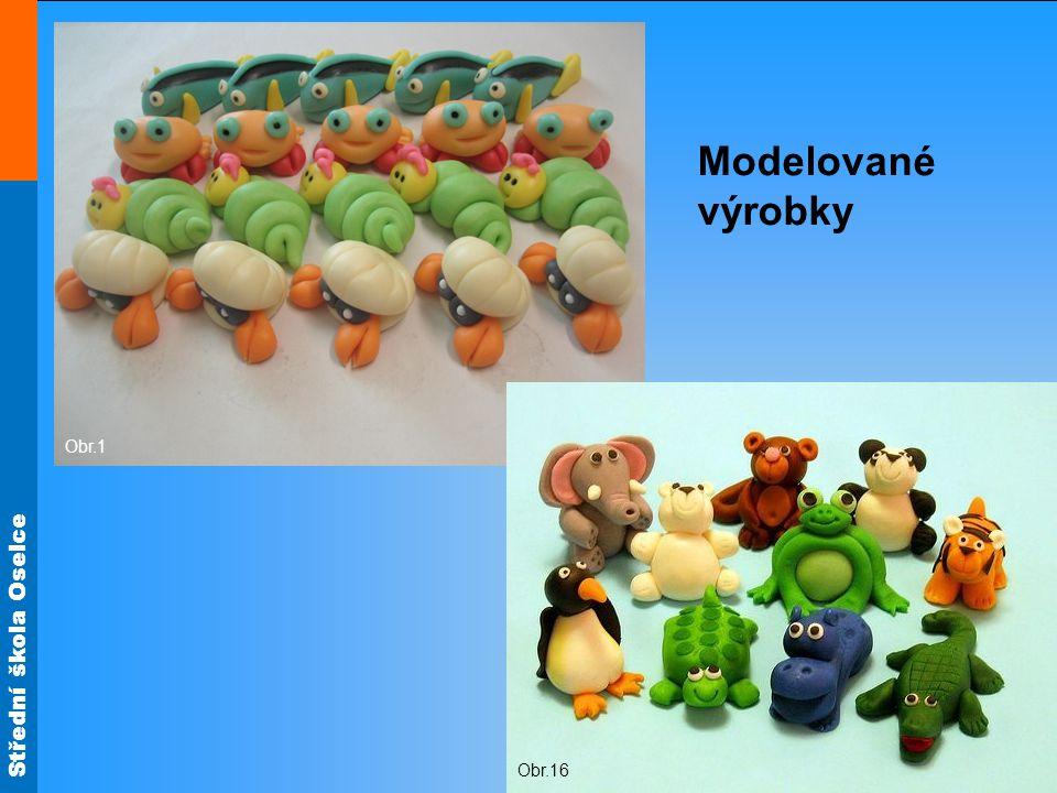 Střední škola Oselce Obr.1 Obr.16 Modelované výrobky