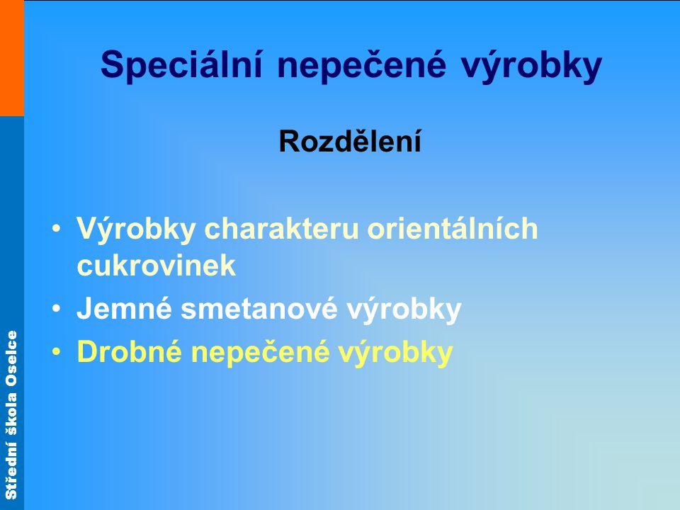 Střední škola Oselce Zdroj materiálů: Obr.17 http://www.cukrarskepomocky.sk/files/product/formicka-silikon-na-ruzu.jpg Obr.18 http://www.cukrarskepomocky.sk/files/product/floral_13.jpg Obr.19 http://www.cukrarskepomocky.sk/files/product/forma-na-marcip-sea-shells.jpg Není –li uvedeno jinak, je autorem tohoto materiálu a všech jeho částí, autor uvedený na titulním snímku.