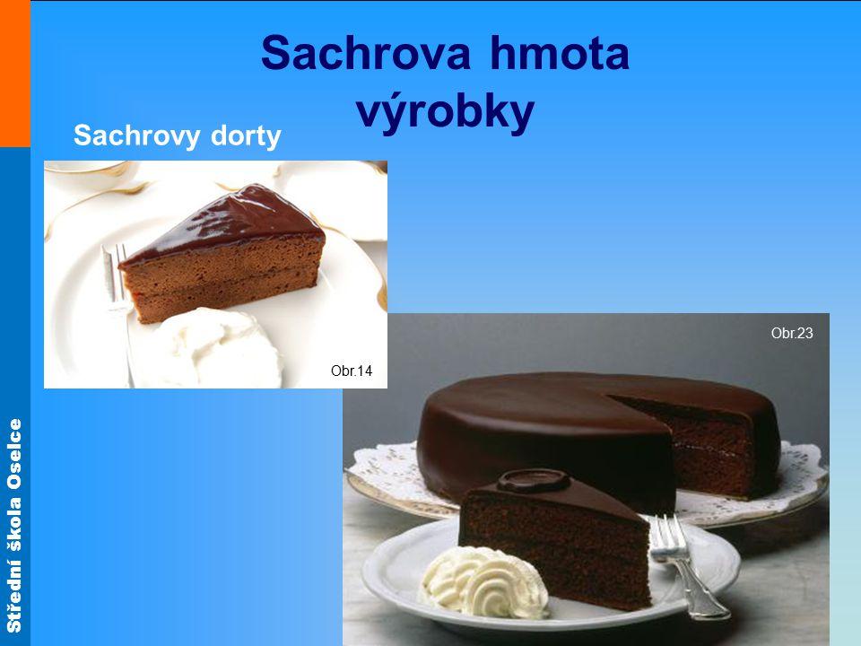 Střední škola Oselce Sachrova hmota výrobky Obr.23 Sachrovy dorty Obr.14