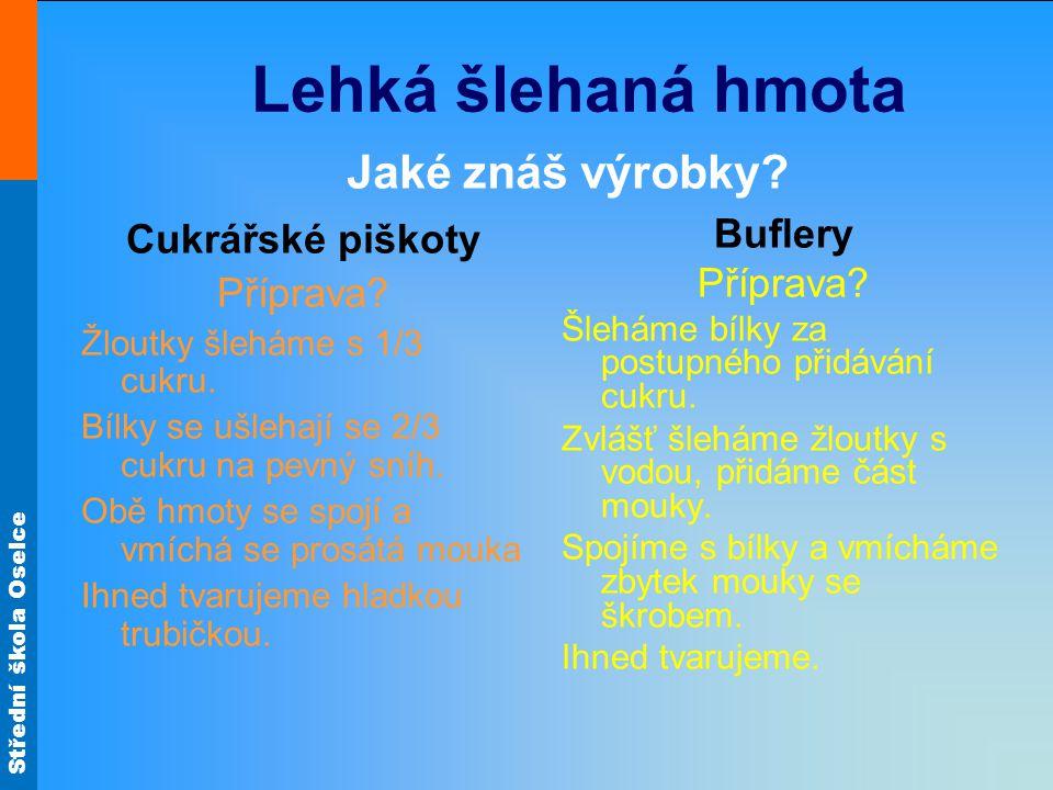Střední škola Oselce Lehká šlehaná hmota Buflery Obr.20