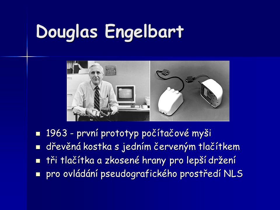 Princip Engelbartovy myši dvě na sebe kolmá kovová kolečka přenášela pohyb na dva zabudované potenciometry, jejich odpor byl digitalizován a převeden na změnu souřadnic dvě na sebe kolmá kovová kolečka přenášela pohyb na dva zabudované potenciometry, jejich odpor byl digitalizován a převeden na změnu souřadnic