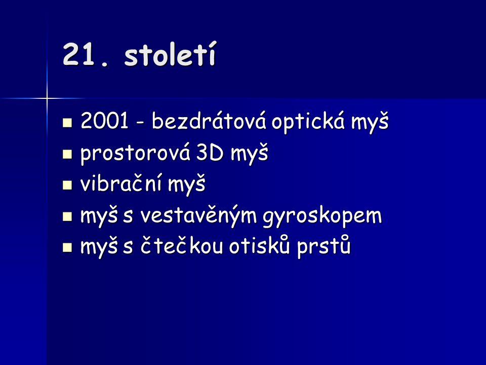 Další informace http://en.wikipedia.org/wiki/Joystick http://en.wikipedia.org/wiki/Joystick http://vstupnizarizeni.rames.info/2mouse.html http://vstupnizarizeni.rames.info/2mouse.html http://notebook.cz/__/,clanky,kratke- zpravy,2005,051115-Synaptics-Dual- mode-TouchPad,index.html http://notebook.cz/__/,clanky,kratke- zpravy,2005,051115-Synaptics-Dual- mode-TouchPad,index.html