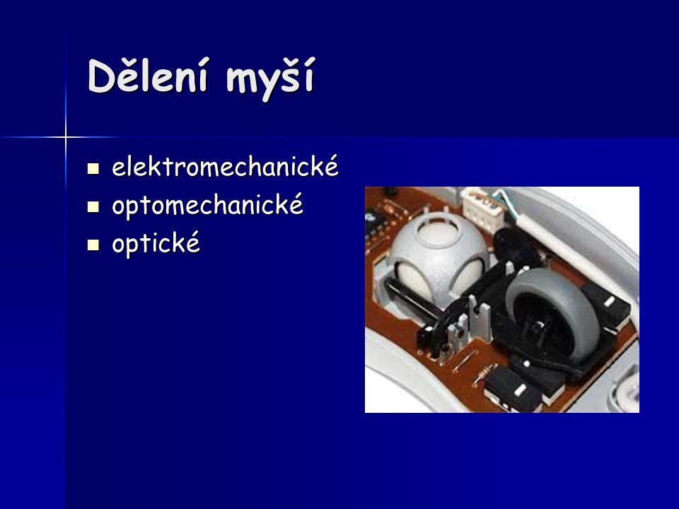 Dělení myší elektromechanické elektromechanické optomechanické optomechanické optické optické