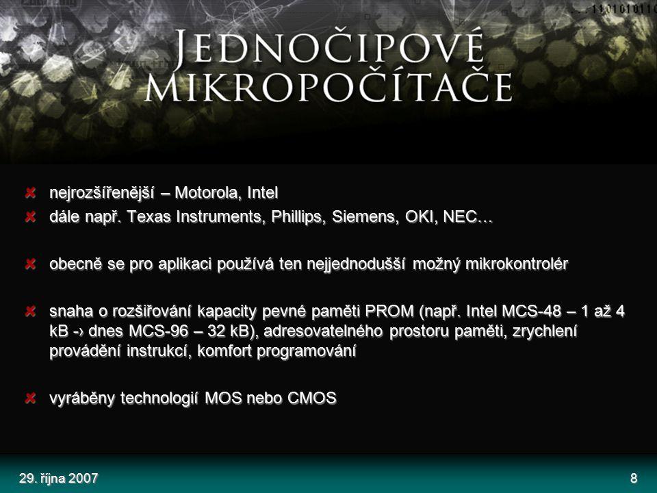 29.října 20078 nejrozšířenější – Motorola, Intel dále např.