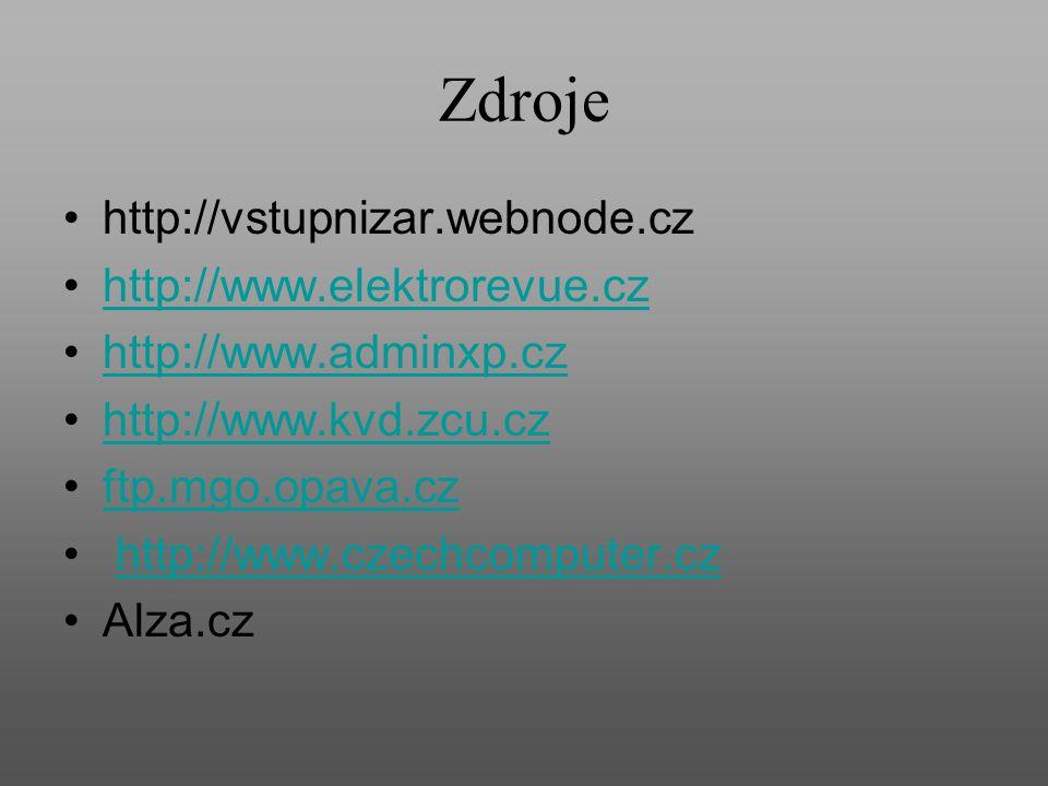 Zdroje http://vstupnizar.webnode.cz http://www.elektrorevue.cz http://www.adminxp.cz http://www.kvd.zcu.cz ftp.mgo.opava.cz http://www.czechcomputer.c