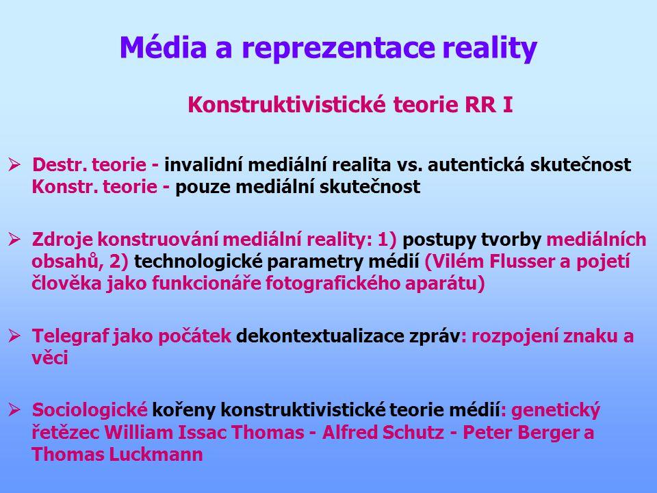 Zdroje konstruování reality v médiích Postupy a parametry  Postupy: tvůrčí (selekce, news values, agenda setting) a organizační (mediální rutiny)  P