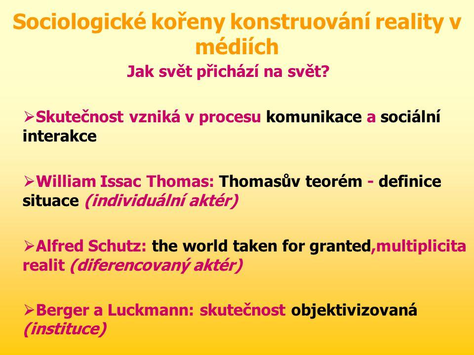 Média a reprezentace reality Konstruktivistické teorie RR I  Destr. teorie - invalidní mediální realita vs. autentická skutečnost Konstr. teorie - po