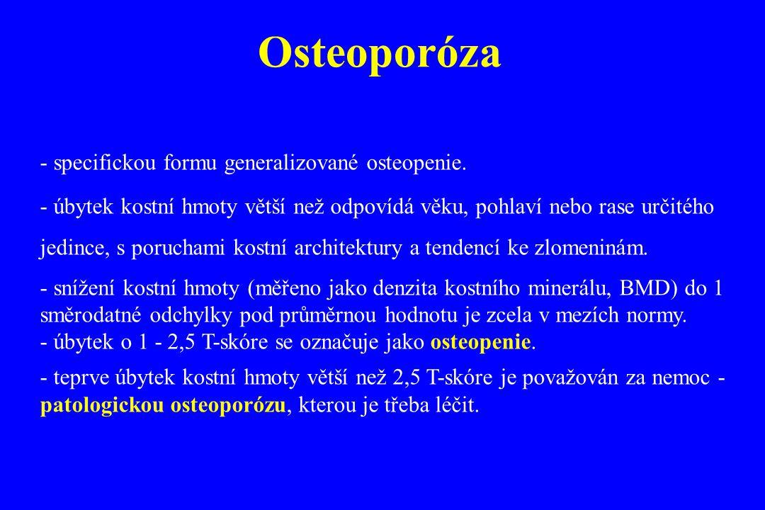 - specifickou formu generalizované osteopenie. - úbytek kostní hmoty větší než odpovídá věku, pohlaví nebo rase určitého jedince, s poruchami kostní a