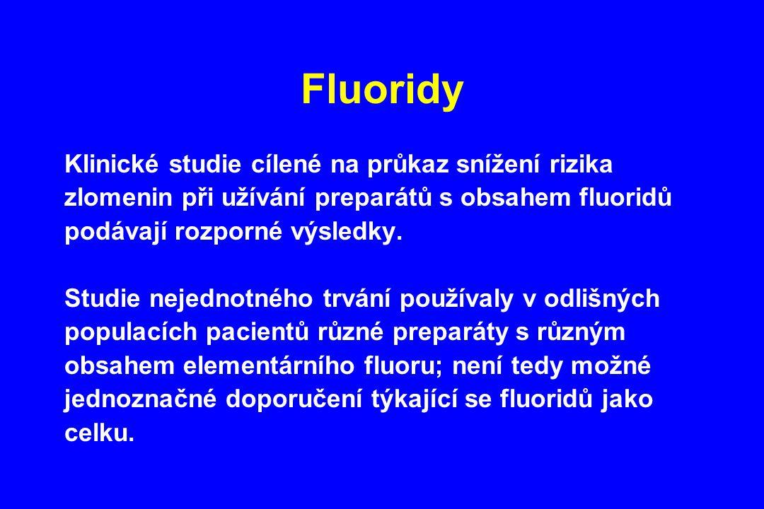 Fluoridy Klinické studie cílené na průkaz snížení rizika zlomenin při užívání preparátů s obsahem fluoridů podávají rozporné výsledky. Studie nejednot