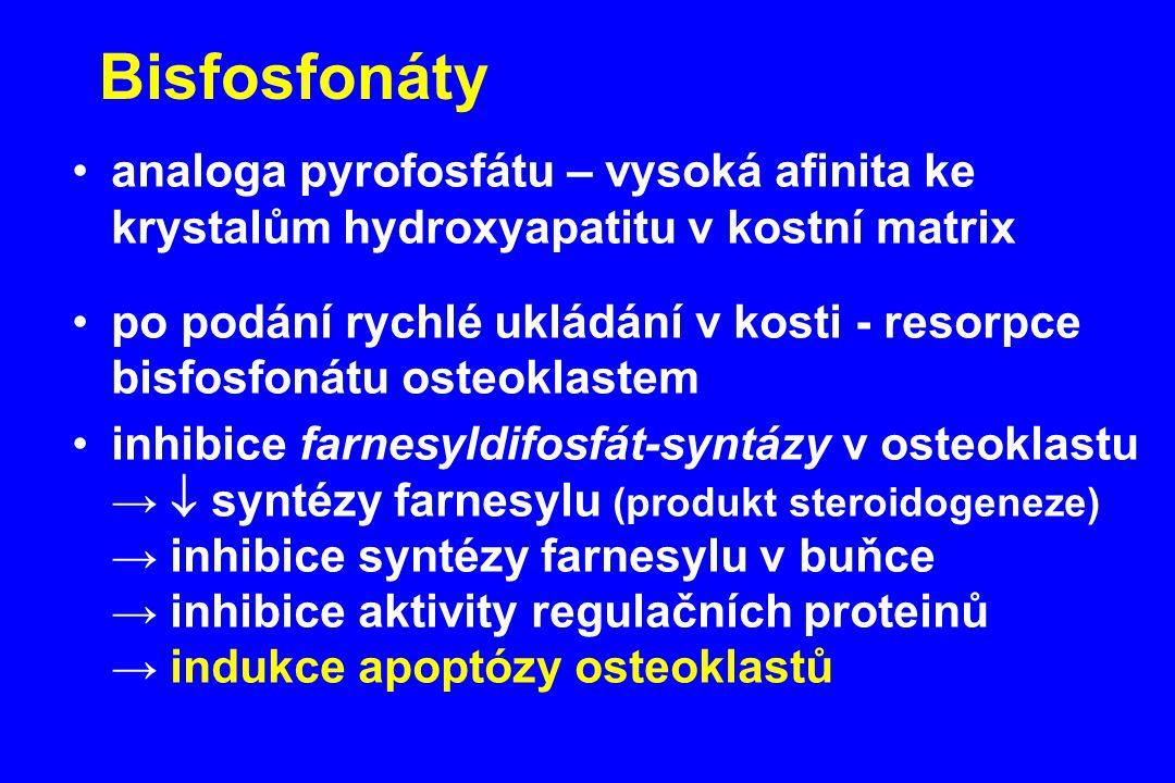 Bisfosfonáty analoga pyrofosfátu – vysoká afinita ke krystalům hydroxyapatitu v kostní matrix po podání rychlé ukládání v kosti - resorpce bisfosfonát