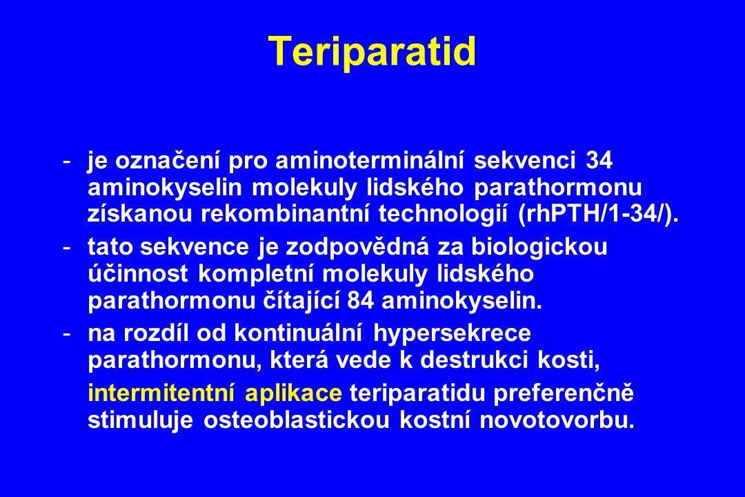 Teriparatid -je označení pro aminoterminální sekvenci 34 aminokyselin molekuly lidského parathormonu získanou rekombinantní technologií (rhPTH/1-34/).