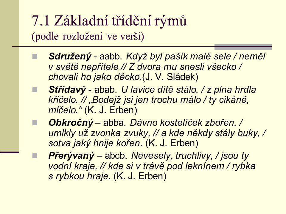 7.1 Základní třídění rýmů (podle rozložení ve verši) Sdružený - aabb.