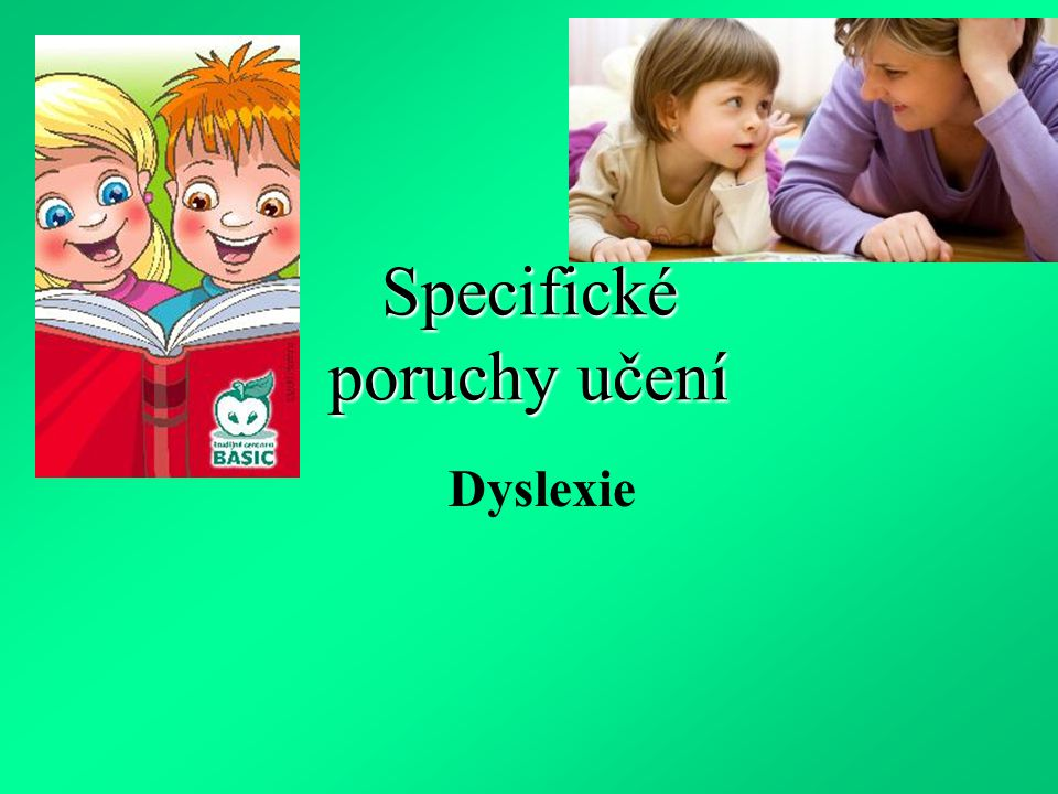 Specifické poruchy učení Dyslexie
