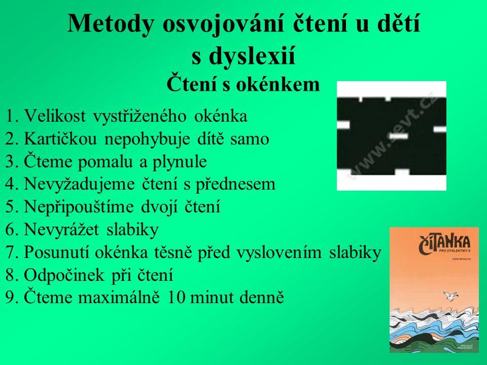 Metody osvojování čtení u dětí s dyslexií Čtení s okénkem 1.
