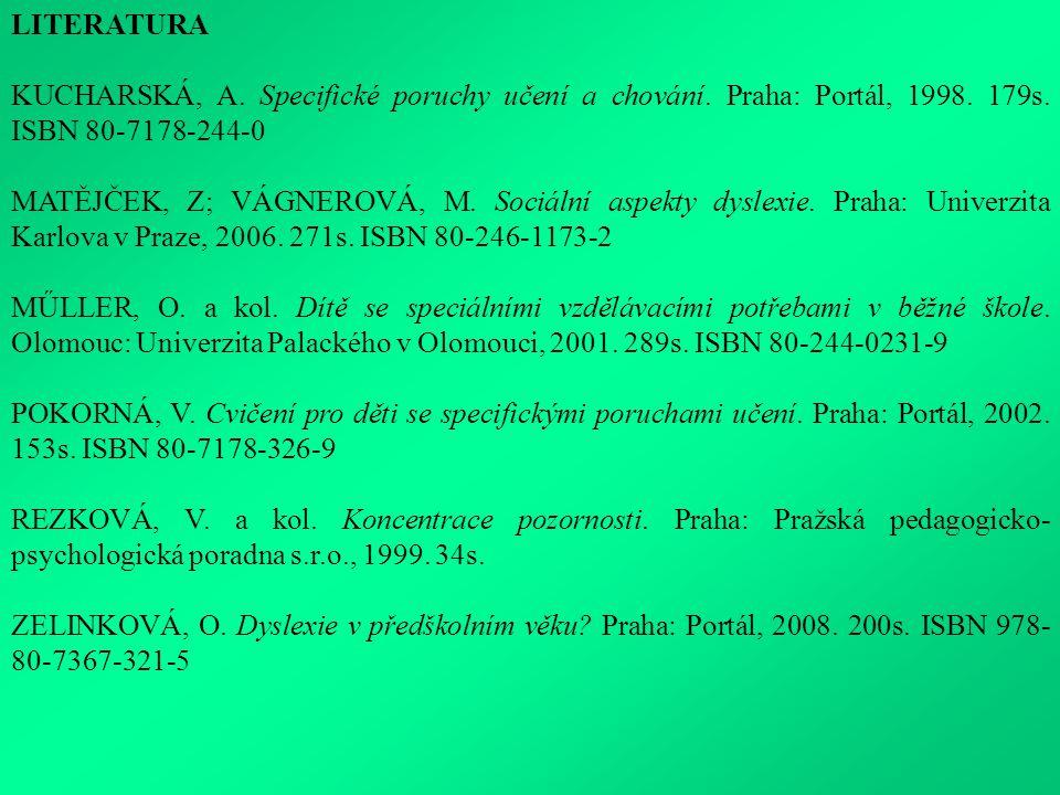 LITERATURA KUCHARSKÁ, A.Specifické poruchy učení a chování.