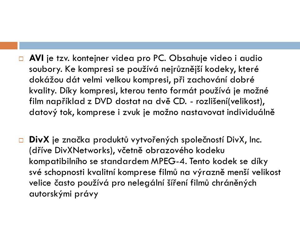  AVI je tzv. kontejner videa pro PC. Obsahuje video i audio soubory.