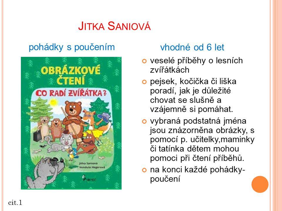 pohádky s poučením vhodné od 6 let veselé příběhy o lesních zvířátkách pejsek, kočička či liška poradí, jak je důležité chovat se slušně a vzájemně si