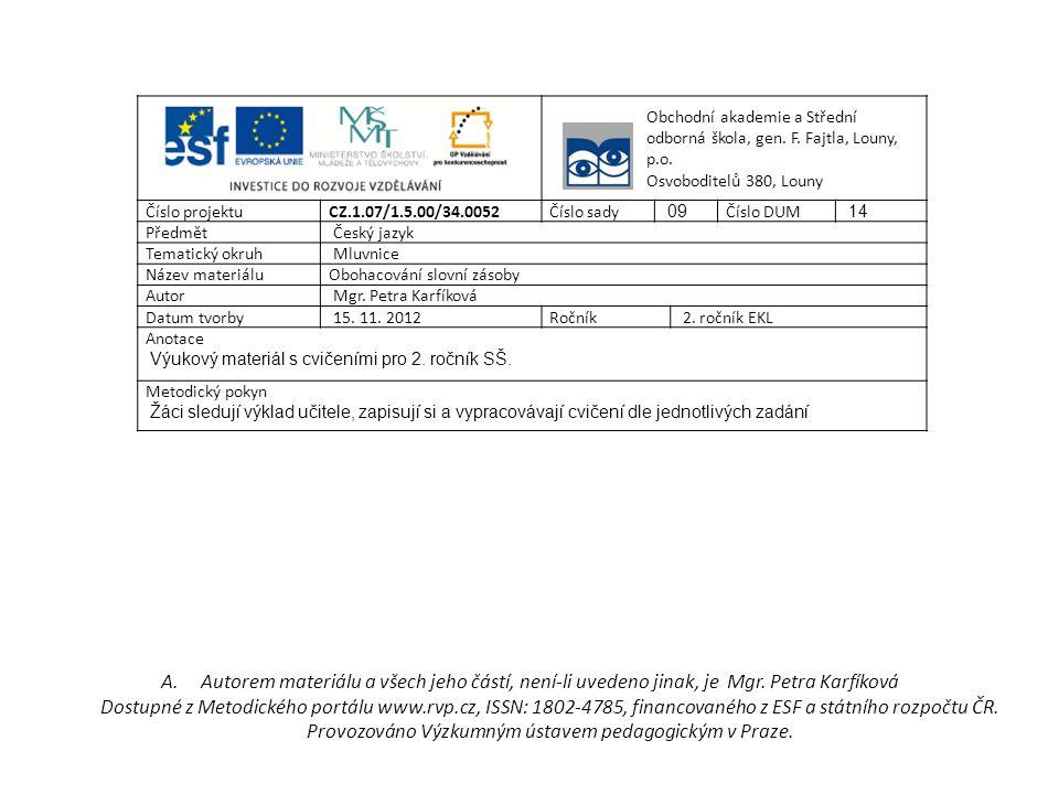 Obchodní akademie a Střední odborná škola, gen. F. Fajtla, Louny, p.o. Osvoboditelů 380, Louny Číslo projektu CZ.1.07/1.5.00/34.0052Číslo sady 09 Čísl