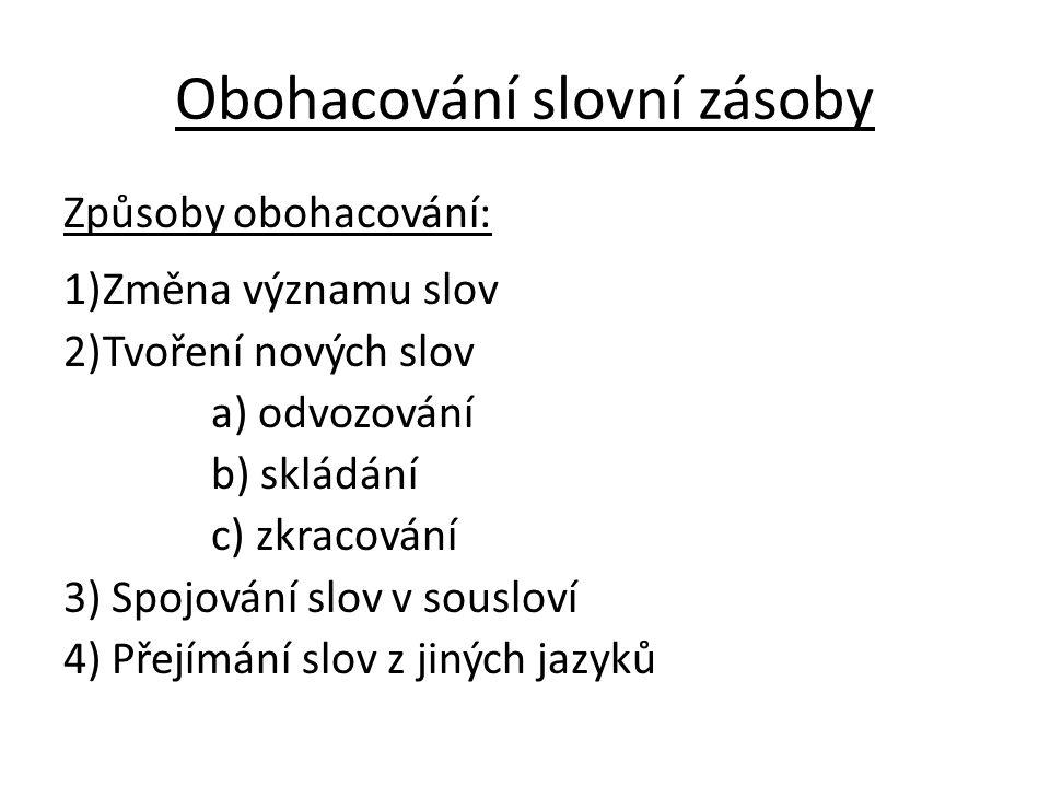 P ravopis složenin -p íšeme dohromady – pokud přídavná jména mají vztah podřadný (historickosrovnávací, literárněvědný) -píšeme s pomlčkou – dvě souřadně spojená přídavná jména (česko-polský,) (při těsné významové vazbě – českomoravský, hluchoněmý, sladkokyselý)