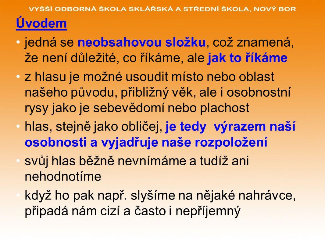 Výsledky výzkumu lidský hlas je schopný síly až 60dB reálný hovor má asi 40-50dB, nad hranici 50dB je síla hlasu únavná šepot je asi 15dB tempo a rychlost řeči závisí na délce slov daného jazyka průměrná délka ruského, maďarského a slovenského slova je 2,3 slabiky, českého 2,2 slabiky, francouzského a německého slova 1,8 slabiky a anglického slova 1,4 slabiky