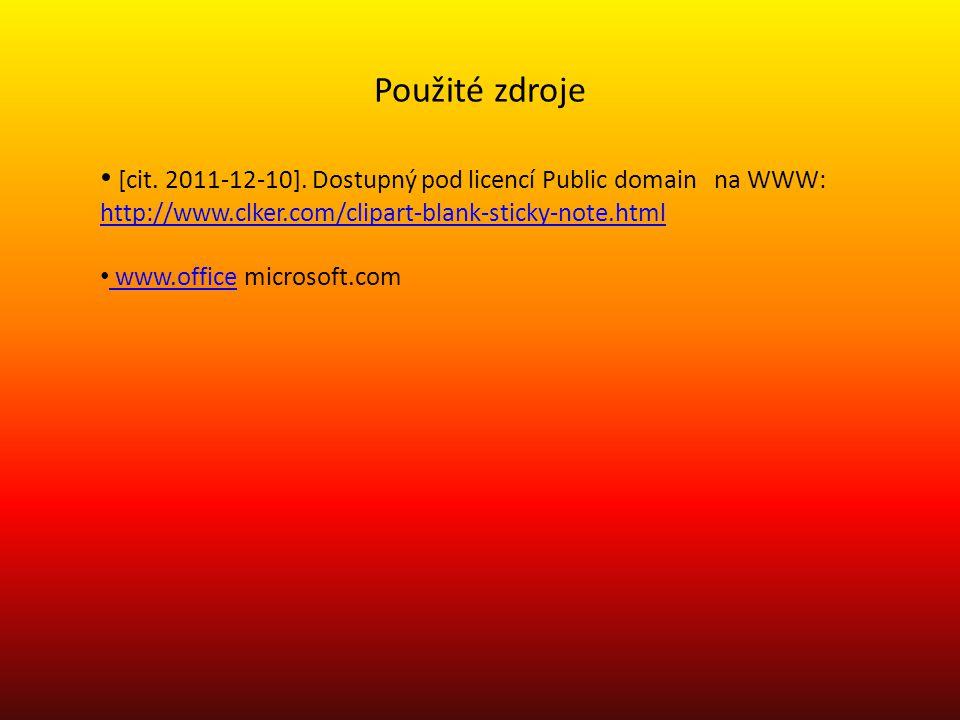 Použité zdroje [cit. 2011-12-10]. Dostupný pod licencí Public domain na WWW: http://www.clker.com/clipart-blank-sticky-note.html http://www.clker.com/